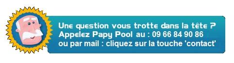 une question sur votre mini piscine coque polyester ? Appelez Papy Pool !